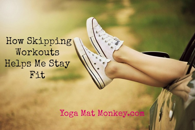 How Skipping Workouts Helps Me Stay Fit…