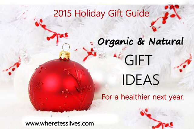 Natural and Organic Holiday Gift Guide Ideas